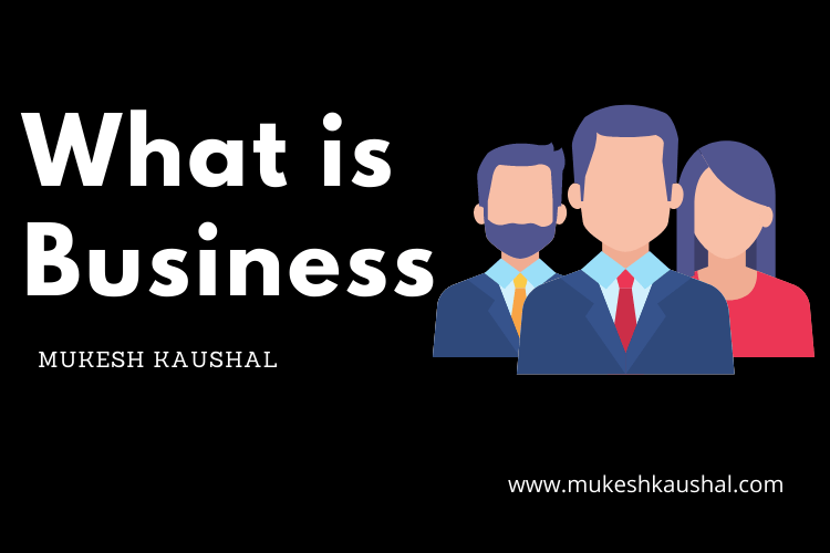 What is business ?