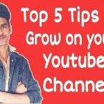 Top 5 tips to grow youtube channel